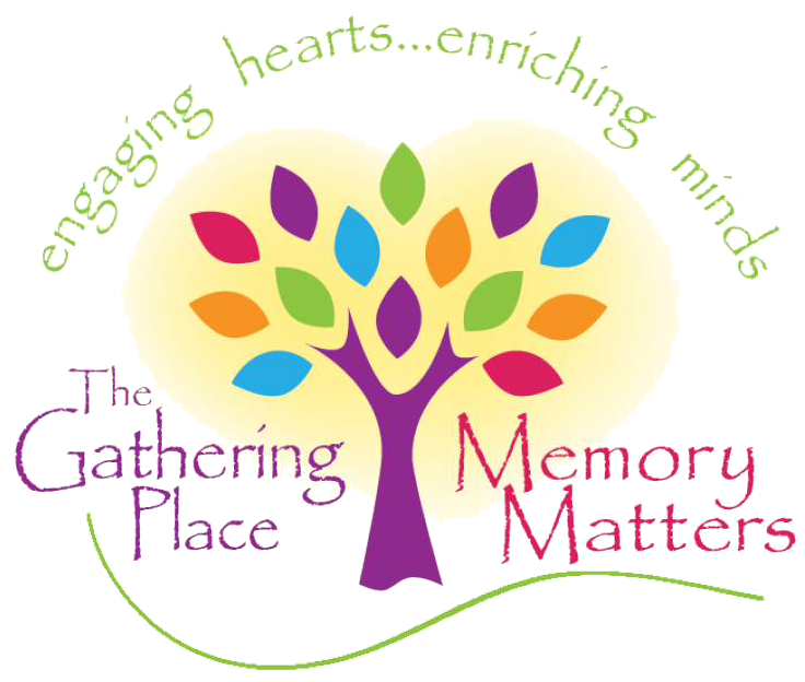 The Gathering Place and Memory Matters